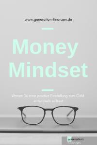 Money Mindset - warum Du eine positive Einstellung zum Geld entwickeln solltest